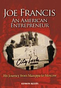 Joe Francis an American Entrepreneur: His Journey from Mazeppa to Moscow