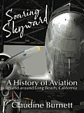 Soaring Skyward: A History of Aviation in and Around Long Beach, California