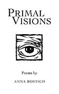 Primal Visions: Poems