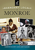 Legendary Locals of Monroe