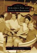 Images of America||||Norumbega Park and Totem Pole Ballroom