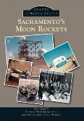 Images of Modern America||||Sacramento's Moon Rockets