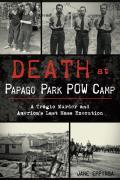True Crime||||Death at Papago Park POW Camp