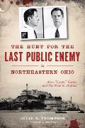 True Crime    The Hunt for the Last Public Enemy in Northeastern Ohio