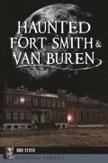 Haunted America||||Haunted Fort Smith & Van Buren