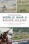 Military||||Untold Stories from World War II Rhode Island