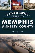 History & Guide    A History Lover's Guide to Memphis & Shelby County
