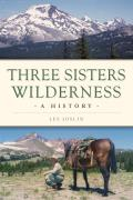 Three Sisters Wilderness: A History