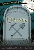 Spooky America||||The Ghostly Tales of Denver
