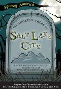 Spooky America||||The Ghostly Tales of Salt Lake City