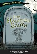 Spooky America||||The Ghostly Tales of the Haunted South