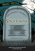 Spooky America||||The Ghostly Tales of Snohomish