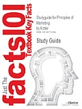 Studyguide for Principles of Marketing by Kotler, ISBN 9780132167123