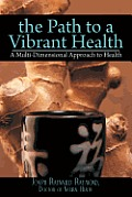 The Path to a Vibrant Health: A Multi-Dimensional Approach to Health