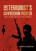 One Man's Terrorist's Another Man's Freedom Fighter: Query Satanic Policies of USA Globally