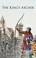The King's Archer: A Medieval Adventure of the Wars of the Roses