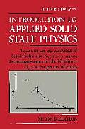 Introduction to Applied Solid State Physics: Topics in the Applications of Semiconductors, Superconductors, Ferromagnetism, and the Nonlinear Optical