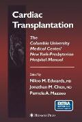 Cardiac Transplantation: The Columbia University Medical Center/New York-Presbyterian Hospital Manual