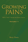 Growing Pains: Real Talk Poetry for Young Adults Volume 1
