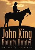 John King Bounty Hunter