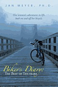 Biker's Diary: The Best of Ten Years: One Woman's Adventures in Life, Both on and Off Her Bicycle.