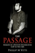 The Passage: Memoir of a Boston Undercover Cop in the '60s