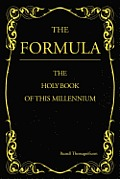 The Formula: The Holy Book of This Millennium