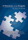 A Harmony of the Gospels: The Story of the Messiah
