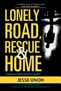 Lonely Road, Rescue and Home: Carving a Poetic Path to Calvary