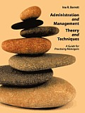 Administration and Management Theory and Techniques: A Guide for Practising Managers
