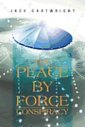 The Peace by Force Conspiracy
