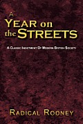 A Year on the Streets: A Classic Indictment of Modern British Society