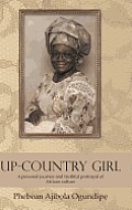 Up-Country Girl: A Personal Journey and Truthful Portrayal of African Culture