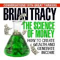 Science of Money How to Increase Your Income & Become Wealthy
