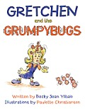 Gretchen and the Grumpybugs