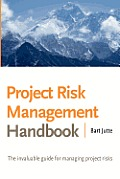 Project Risk Management Handbook: The Invaluable Guide for Managing Project Risks