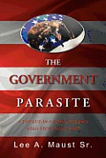 The Government Parasite: A Tongue-In-Cheek Boomer's Eyed View of History