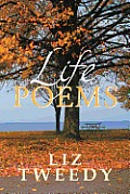 Life Poems: A Guide on Living Your Life by Learning from My Examples