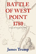 Battle of West Point 1780: A Tale of the Revolution