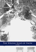 The Wrong Kind of Snow