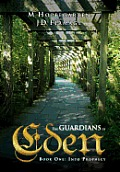 The Guardians of Eden: Book One: Into Prophecy