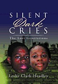 Silent Dark Cries..................the Lost Generations