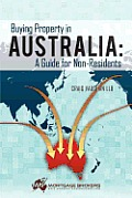Buying Property in Australia: A Guide for Non-Residents: A Guide for Non-Residents