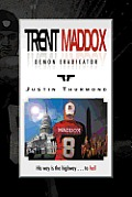 Trent Maddox - Demon Eradicator: His Way Is the Highway . . . to Hell