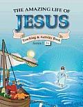 The Amazing Life of Jesus
