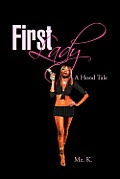 First Lady: A Hood Tale