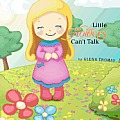 Little Flowers Can't Talk