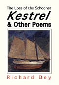 The Loss of the Schooner Kestrel: And Other Poems