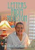 Letters from Houston: A Victorious Cancer Journey Musings of Faith, Family, Friends, and Food