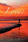 Love: Pursuit, Pain, and Pleasure